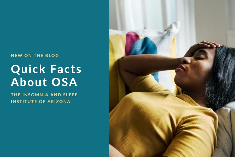 Quick Facts About OSA | The Insomnia and Sleep Institute of Arizona