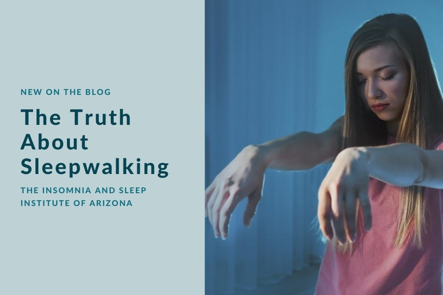 The Truth about Sleepwalking | The Insomnia and Sleep Institute of Arizona